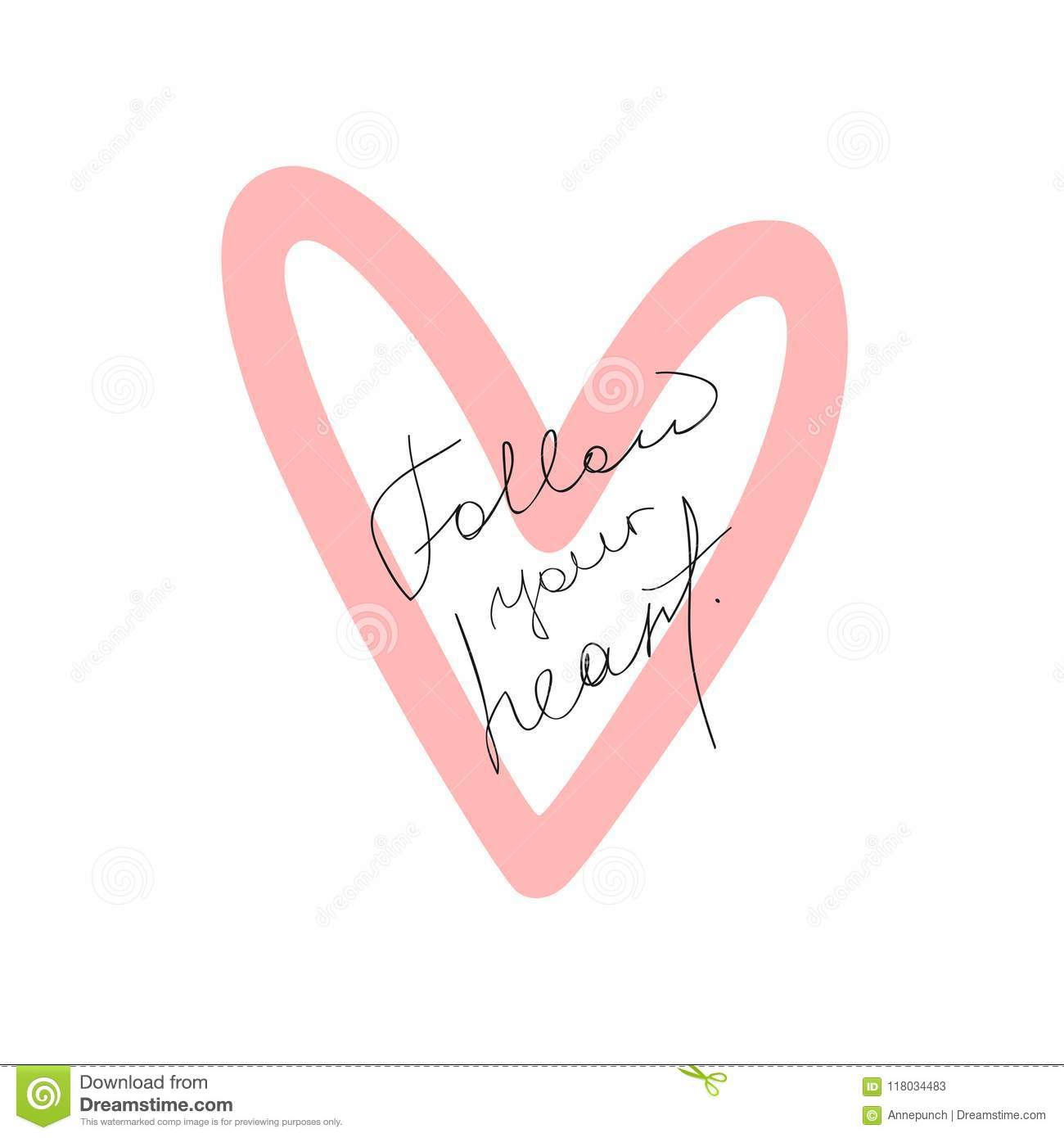 Outline Of Heart And Handwritten Quote Follow Your Heart Cute Print