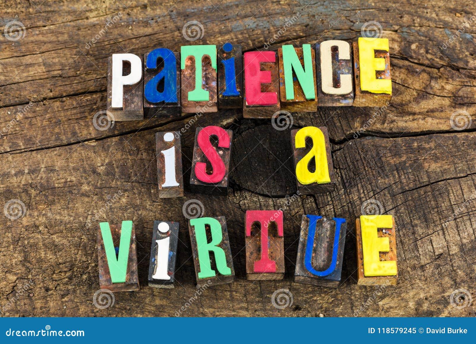 A paciência é piedade da virtude