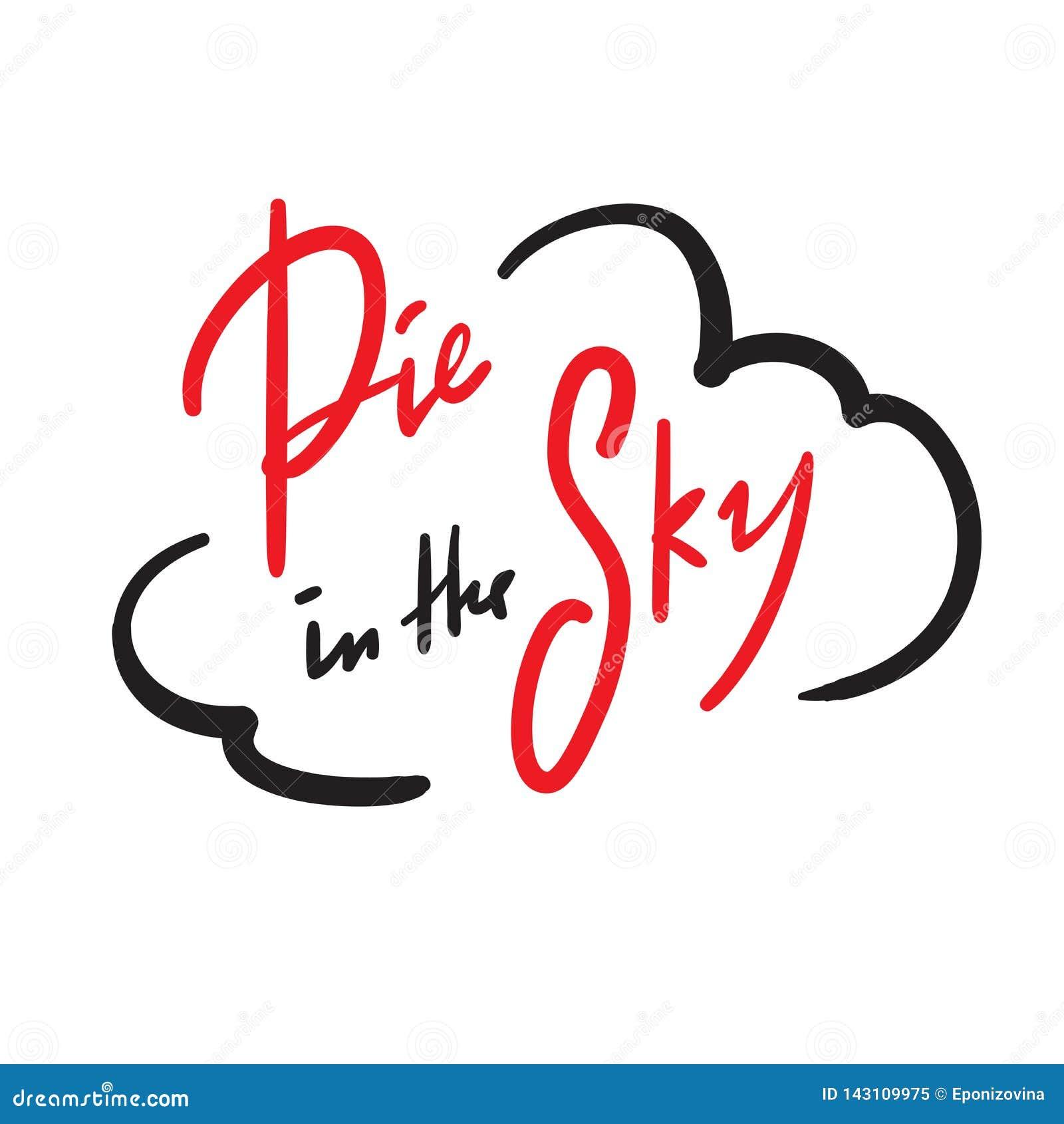 Paj i den enkla himlen - inspirera och det motivational citationstecknet Handskrivet uttryck slang tryck
