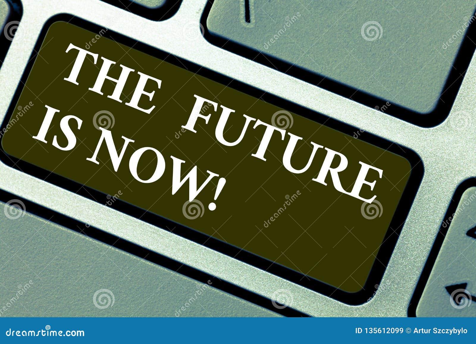 A palavra que escreve a texto o futuro é agora Conceito do negócio para o ato hoje para obter o que você quer o teclado amanhã pl