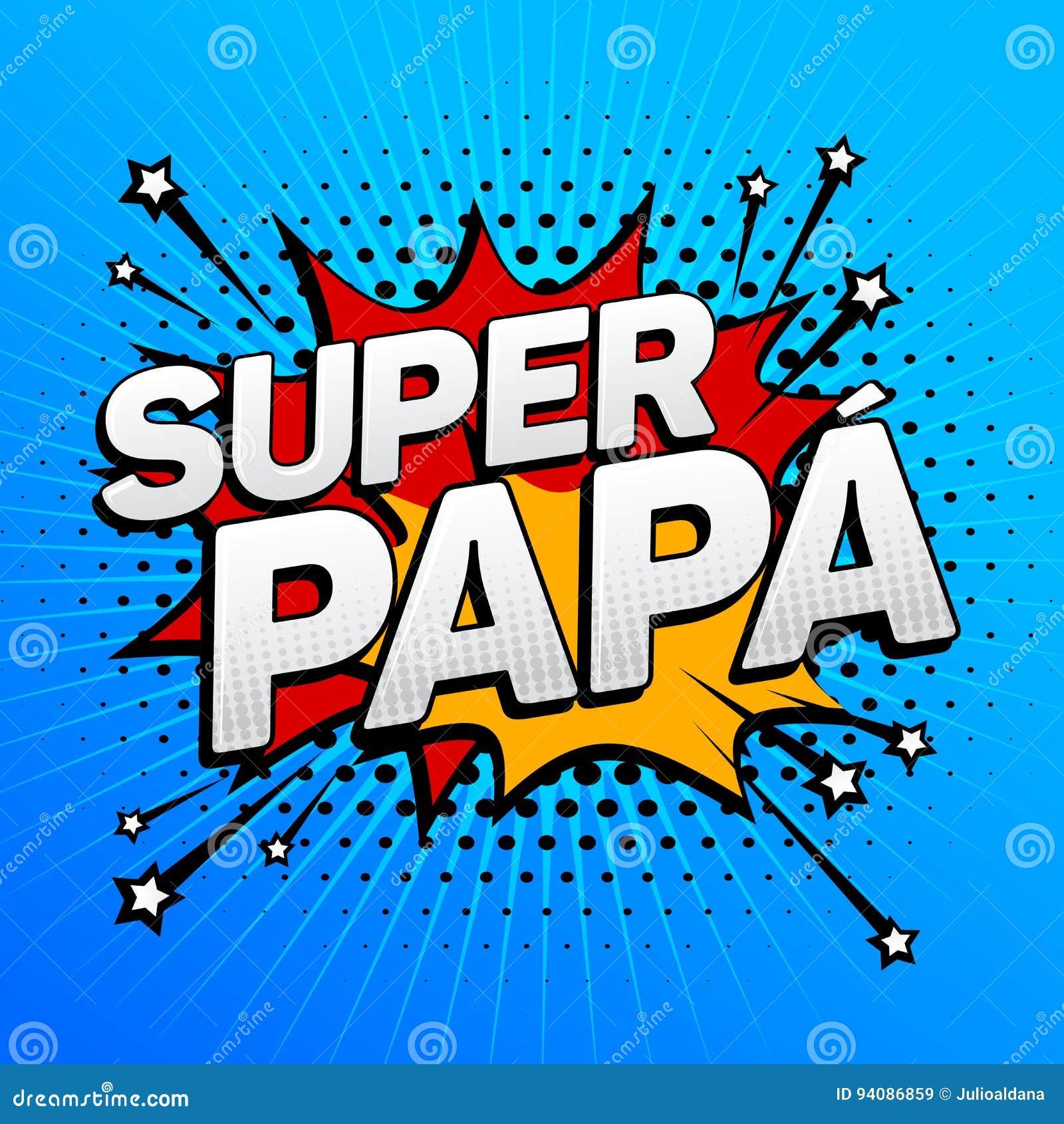 Papà eccellente, testo spagnolo del papà eccellente, celebrazione del padre