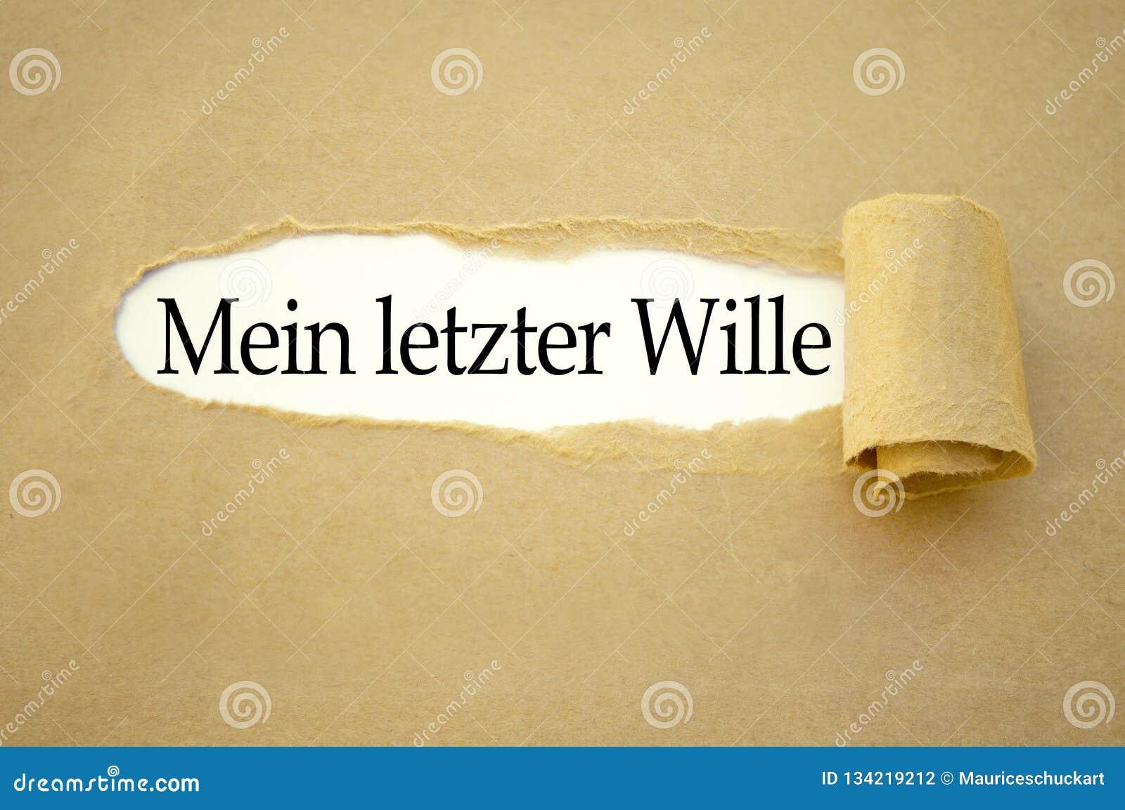 Papeleo con las palabras alemanas para mi voluntad pasada - letzter Wille del mein