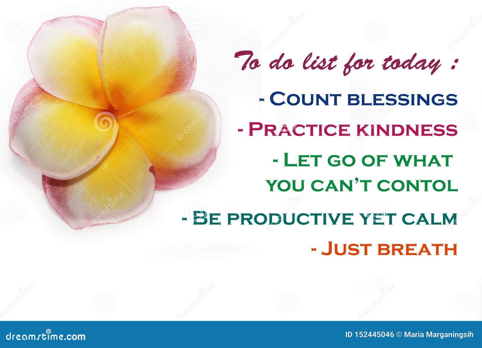 Para hacer la lista para el hoy - las bendiciones de la cuenta, la amabilidad de la práctica, dejan van de lo que usted no puede