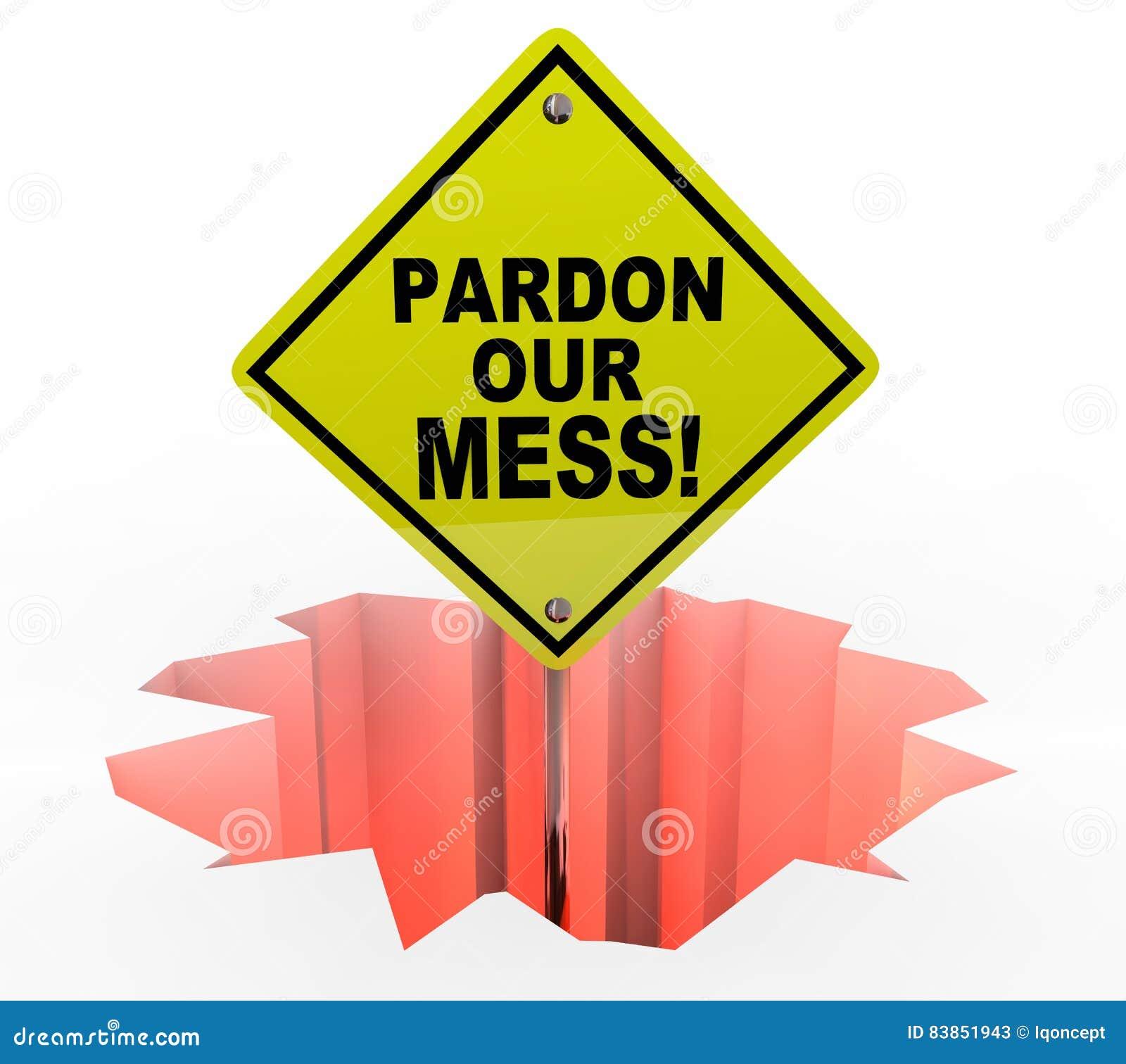 Pardon Our Mess Construction Excuse nous signe