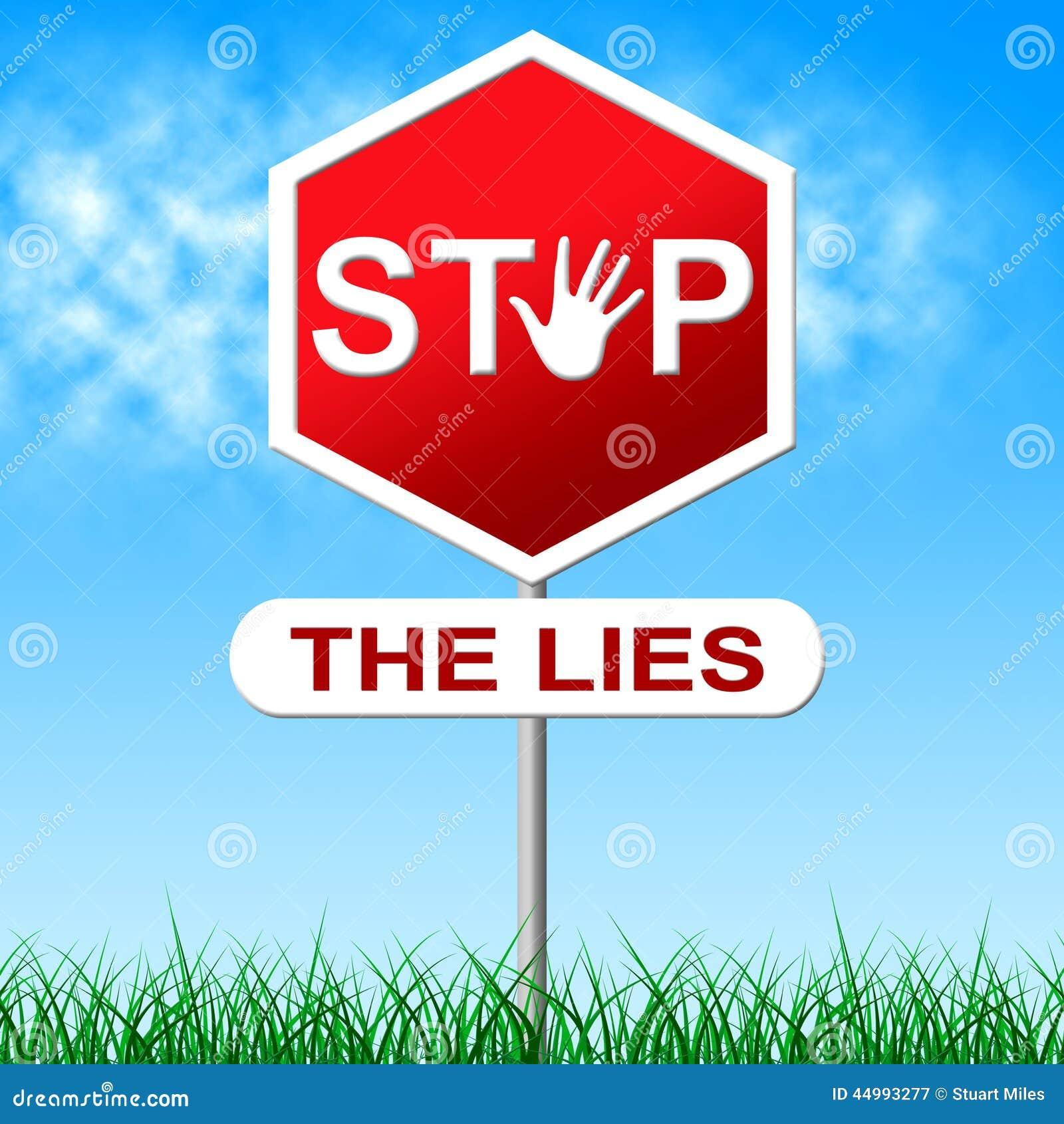 Pare o sinal de aviso e o engano das mostras das mentiras