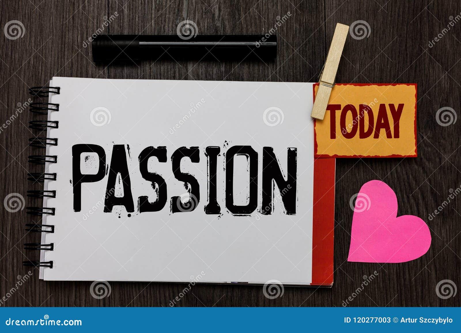 Passione del testo di scrittura di parola Concetto di affari per il registro potente del lavoro dell attrazione sessuale di sensi