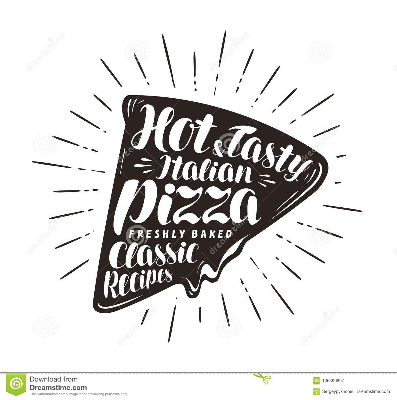Piece of pizza, pizzeria, fast food concept. Written by hand lettering or calligraphy. Typography vector illustration