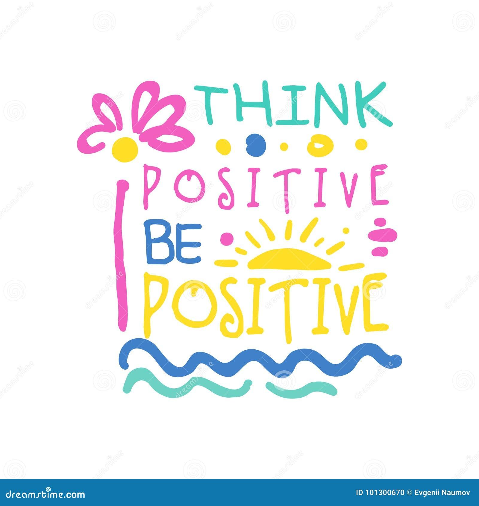 Piense que el positivo hace el lema positivo, mano escrita poniendo letras al ejemplo colorido del vector de la cita de motivació