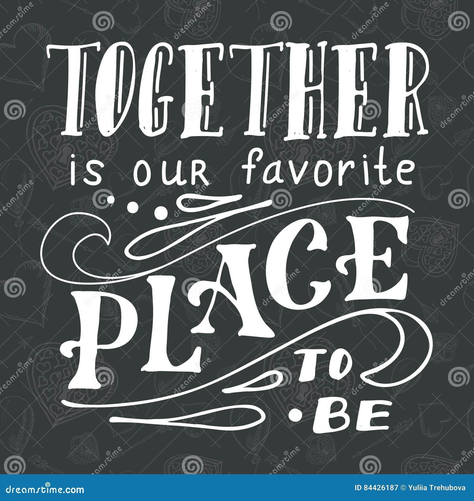 Plakat z typographical wycena Ręki literowania pocztówka Atramentu wektoru ilustracja Wpólnie jest nasz ulubiony miejsce być