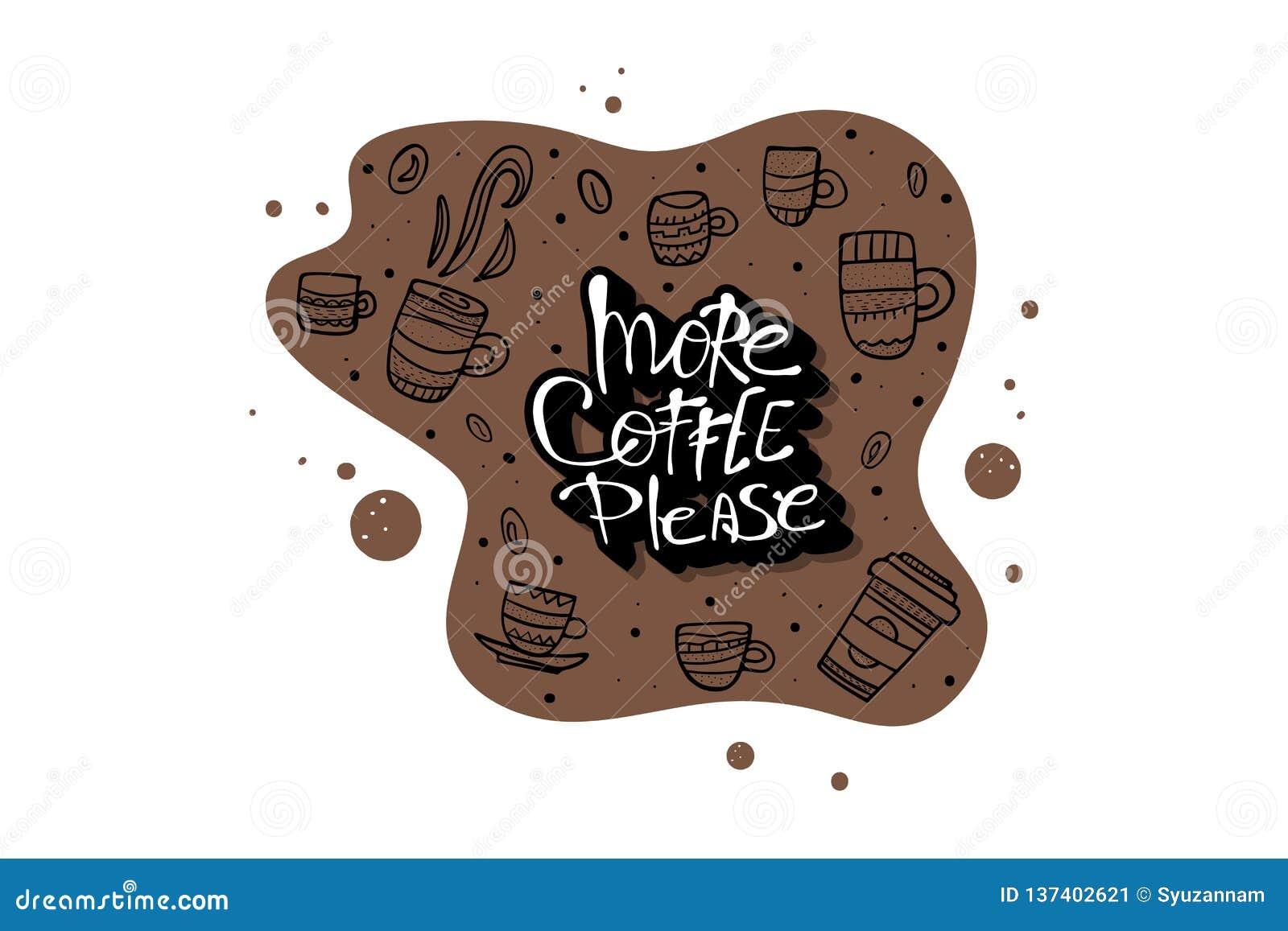Plus de coffe satisfont l inscription Illustration de vecteur