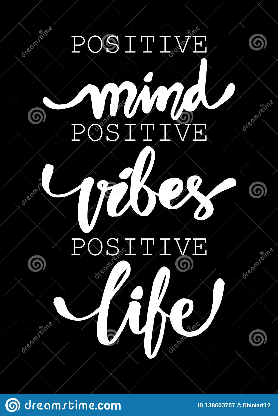 Positive Mind Positive Vibes Positive Life Inspirational Quote Stock Vector Illustration Of Brush Positive 138603757