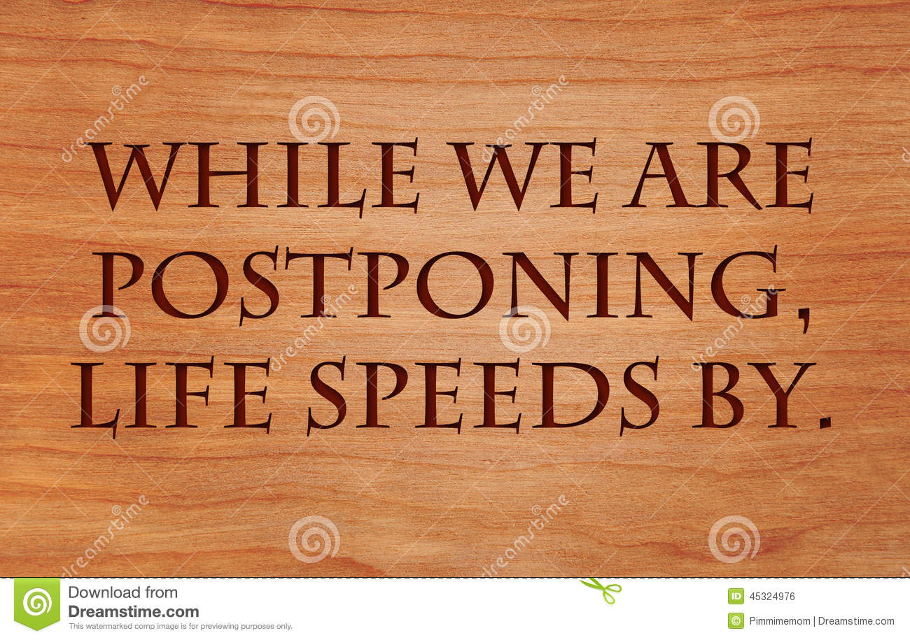 While we are postponing