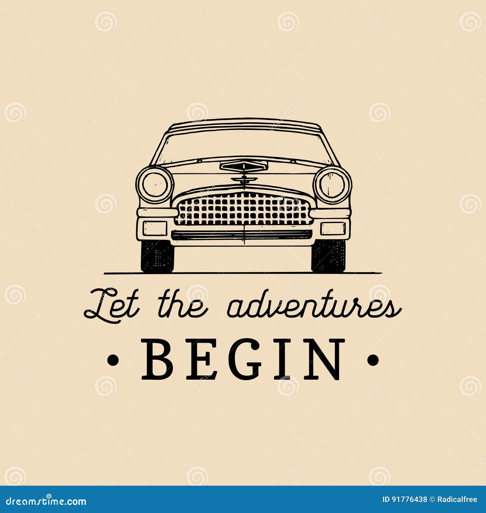 Pozwala przygody zaczynać motywacyjną wycena Rocznika samochodu retro logo Wektorowy typograficzny inspiracyjny plakat