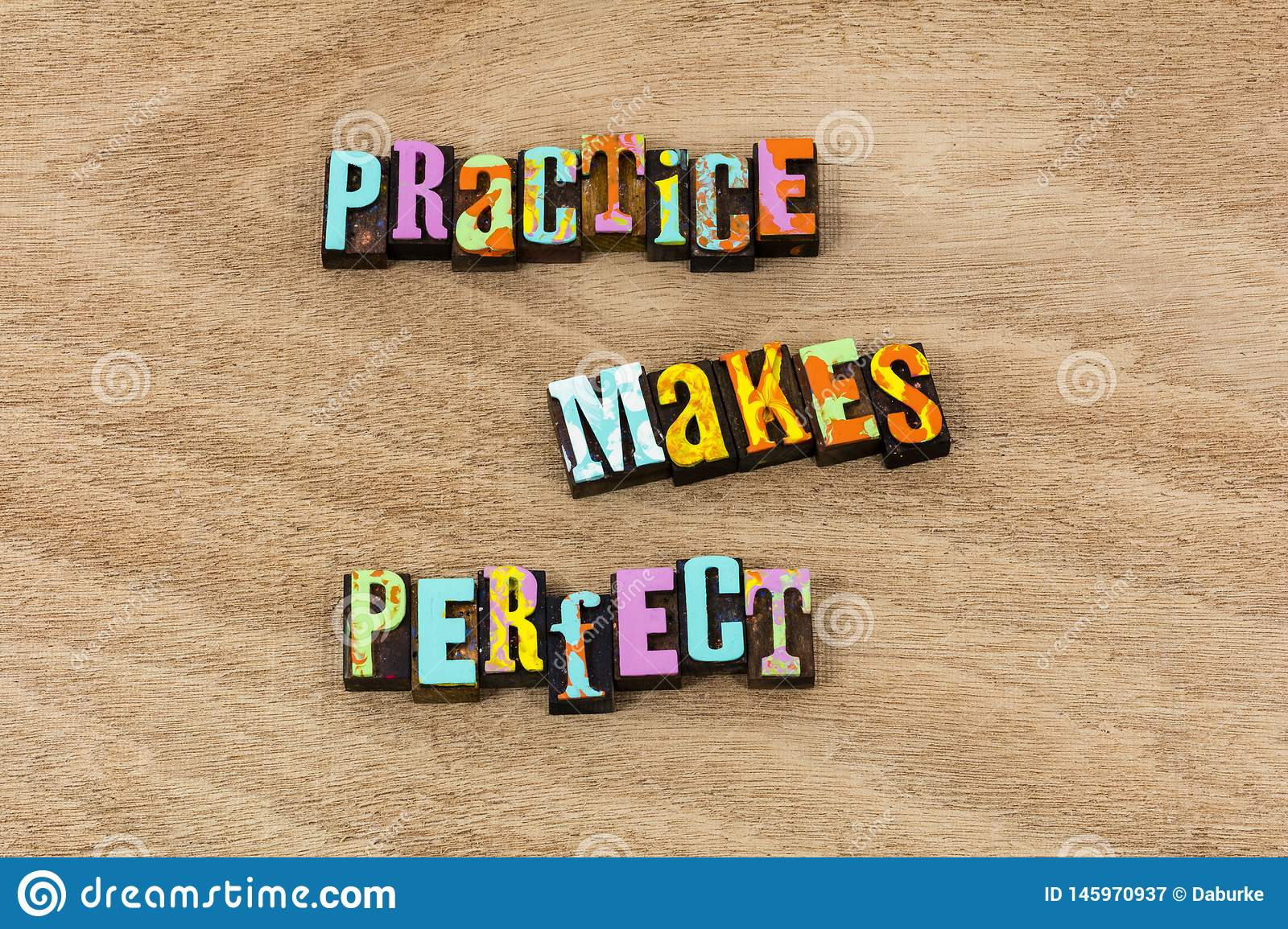 Practice makes perfect work hard repetition repeat believe