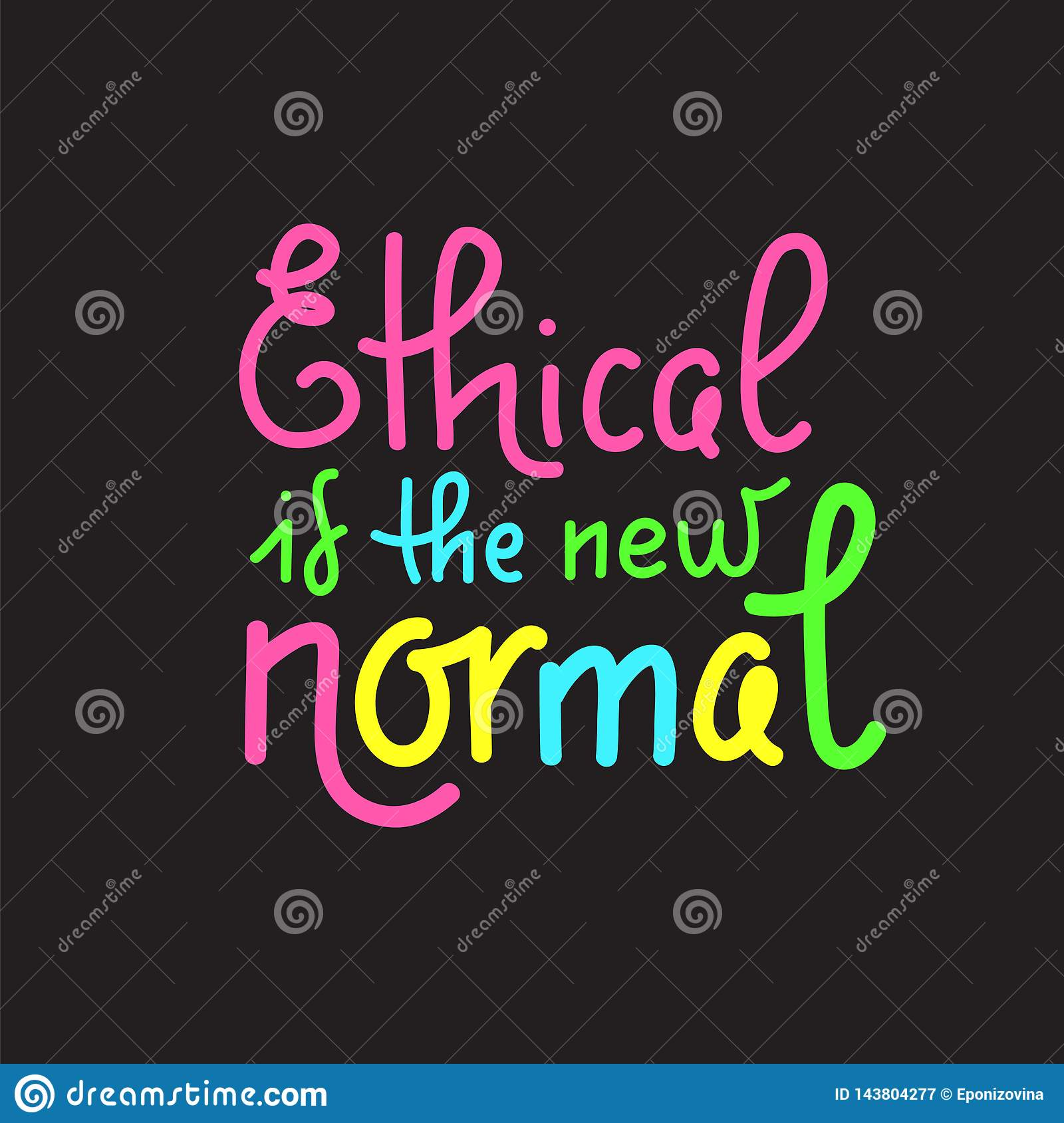 Ethical Is The New Normal Vector Quote Lettering About Eco
