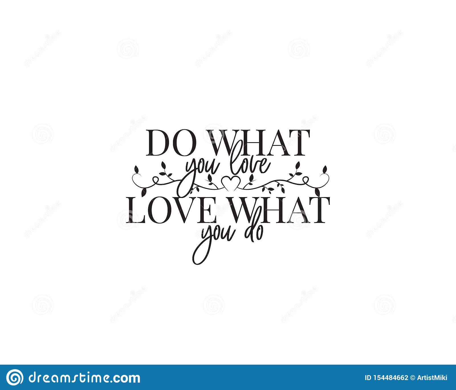Do What You Love Love What You Do Vector Motivational Inspirational Life Quotes Wall Art Decor Wall Decals Stock Vector Illustration Of Quote Decals 154484662