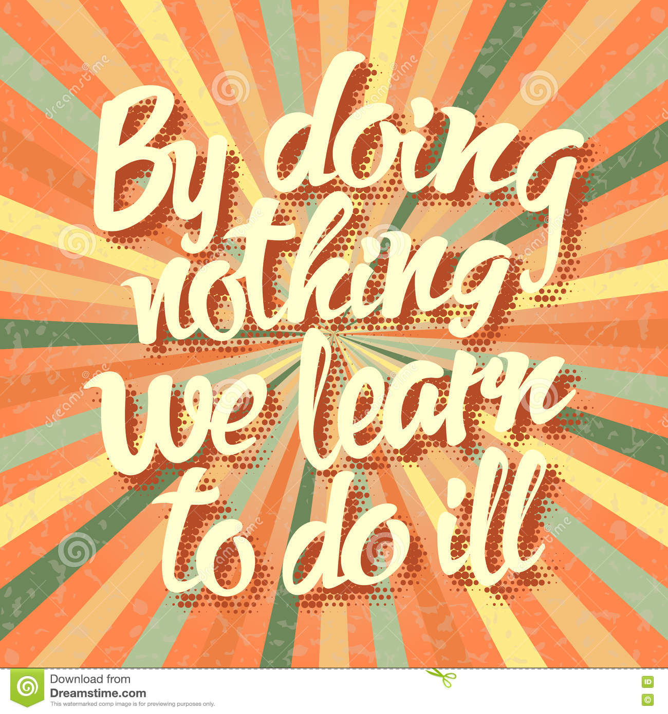 Proverb By Doing Nothing We Learn To Do Ill Stock Vector ...