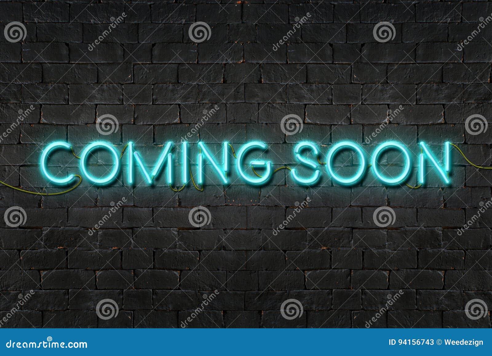 ` PRZYCHODZI WKRÓTCE ` neonowego znaka jaśnienie na czarnym ściana z cegieł, Biznesowy pojęcie