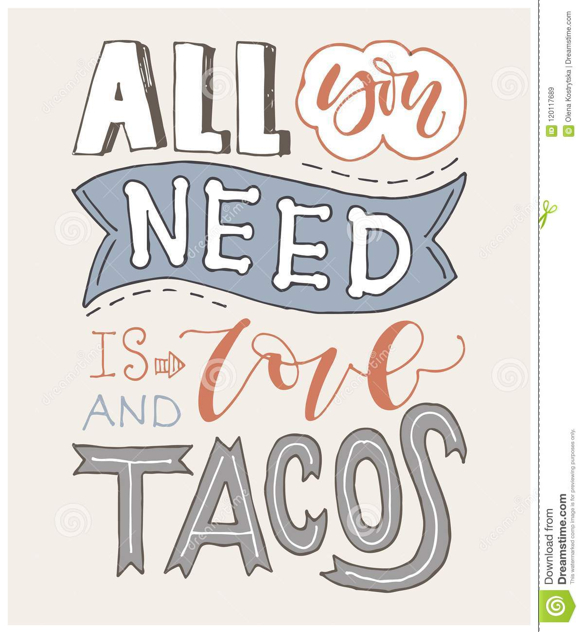 quote all you need is love and tacos hand drawn lettering poster