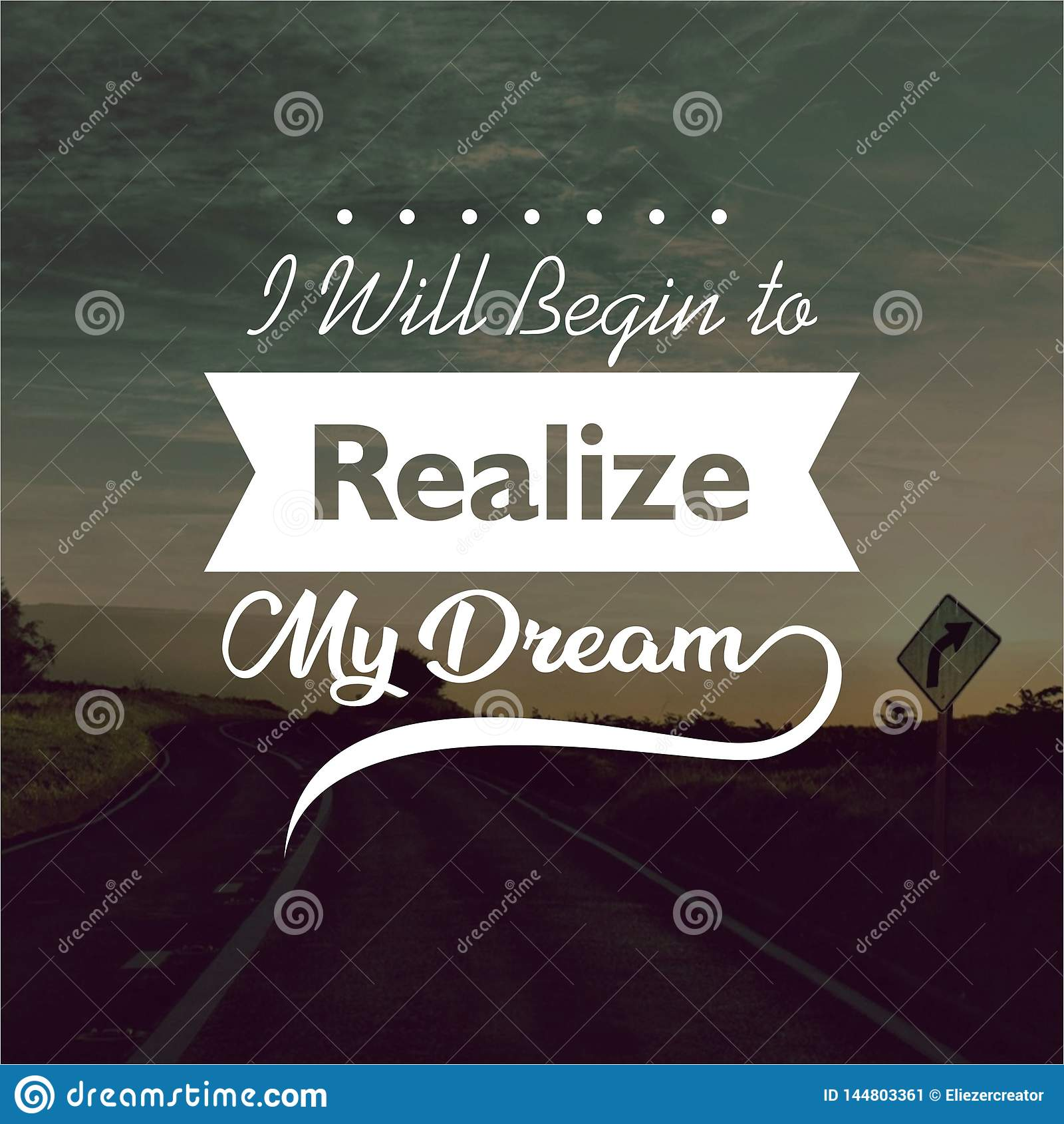 Quote. I will begin to realize my dream. Inspirational and motivational quotes and sayings about life,