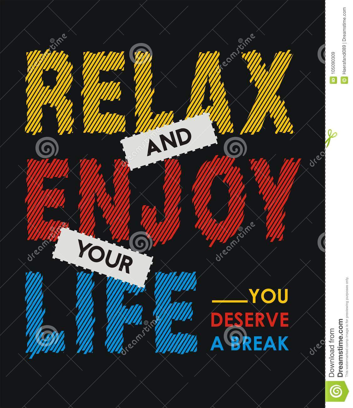 Relax And Enjoy Your Life You Deserve A Break Vector Image Stock