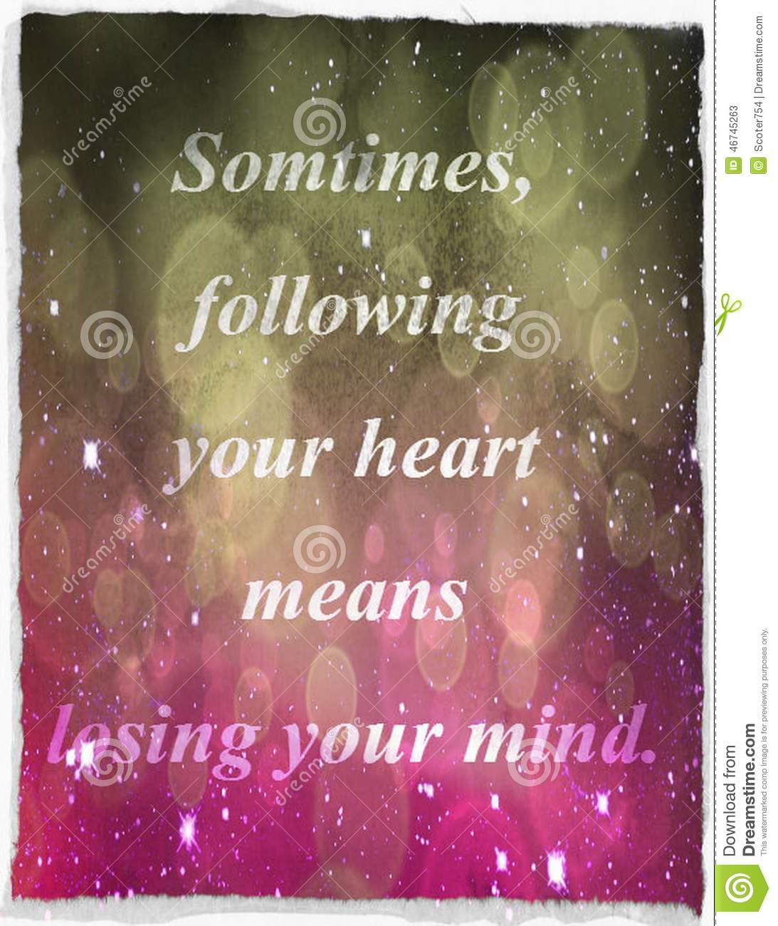 Quotes About Life Sometimes Following Your Heart Means Losing Your