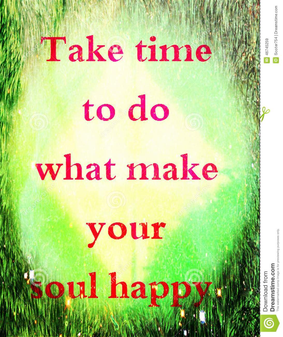 Happy Life Quotes | Quotes About Life Take Time To Do What Make Your Soul Happy Stock