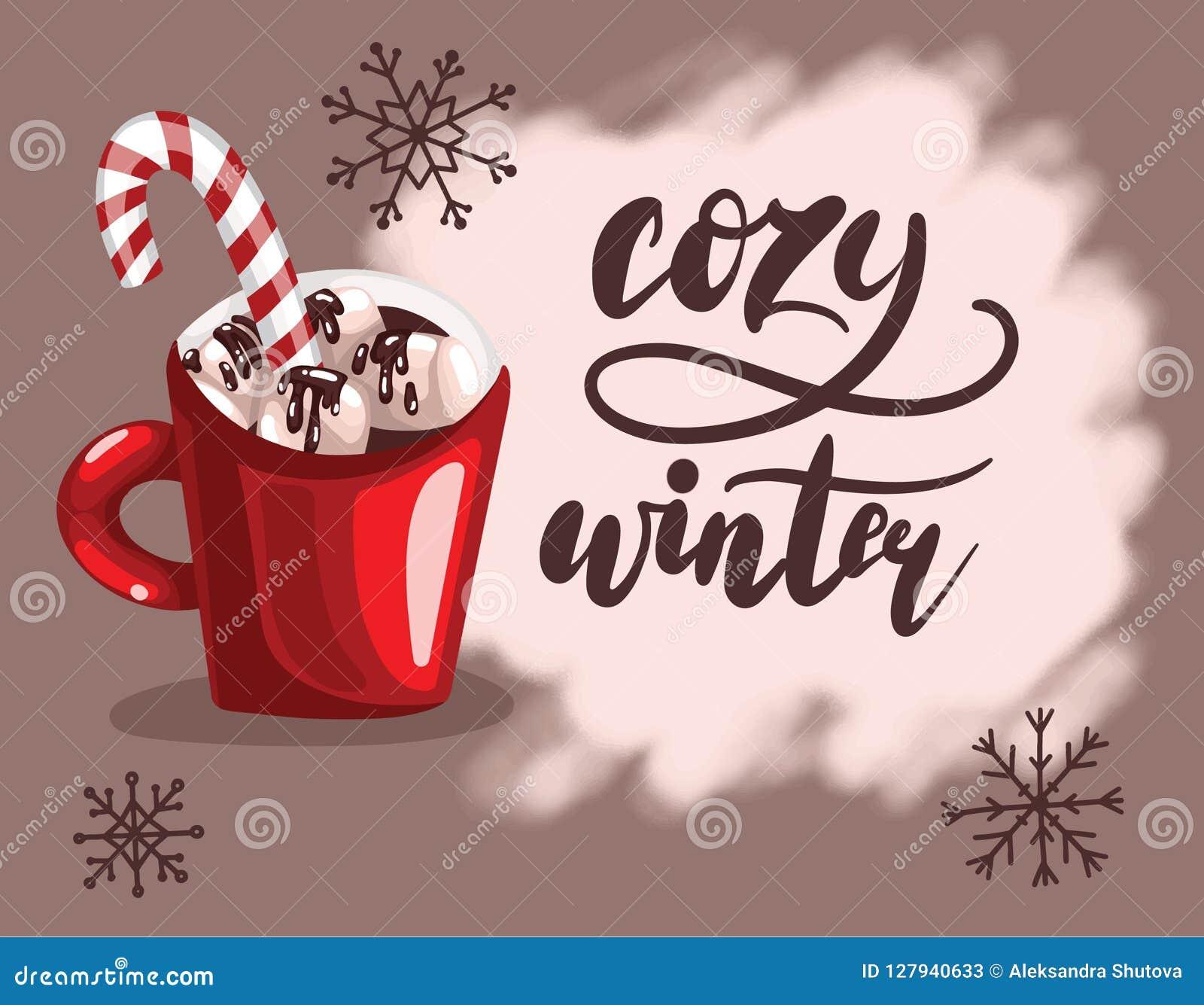 Ręcznie pisany literowanie z czerwoną filiżanką kawy lub czekoladą z trzciną marshmallow i karmelu Wygodny zima wektor