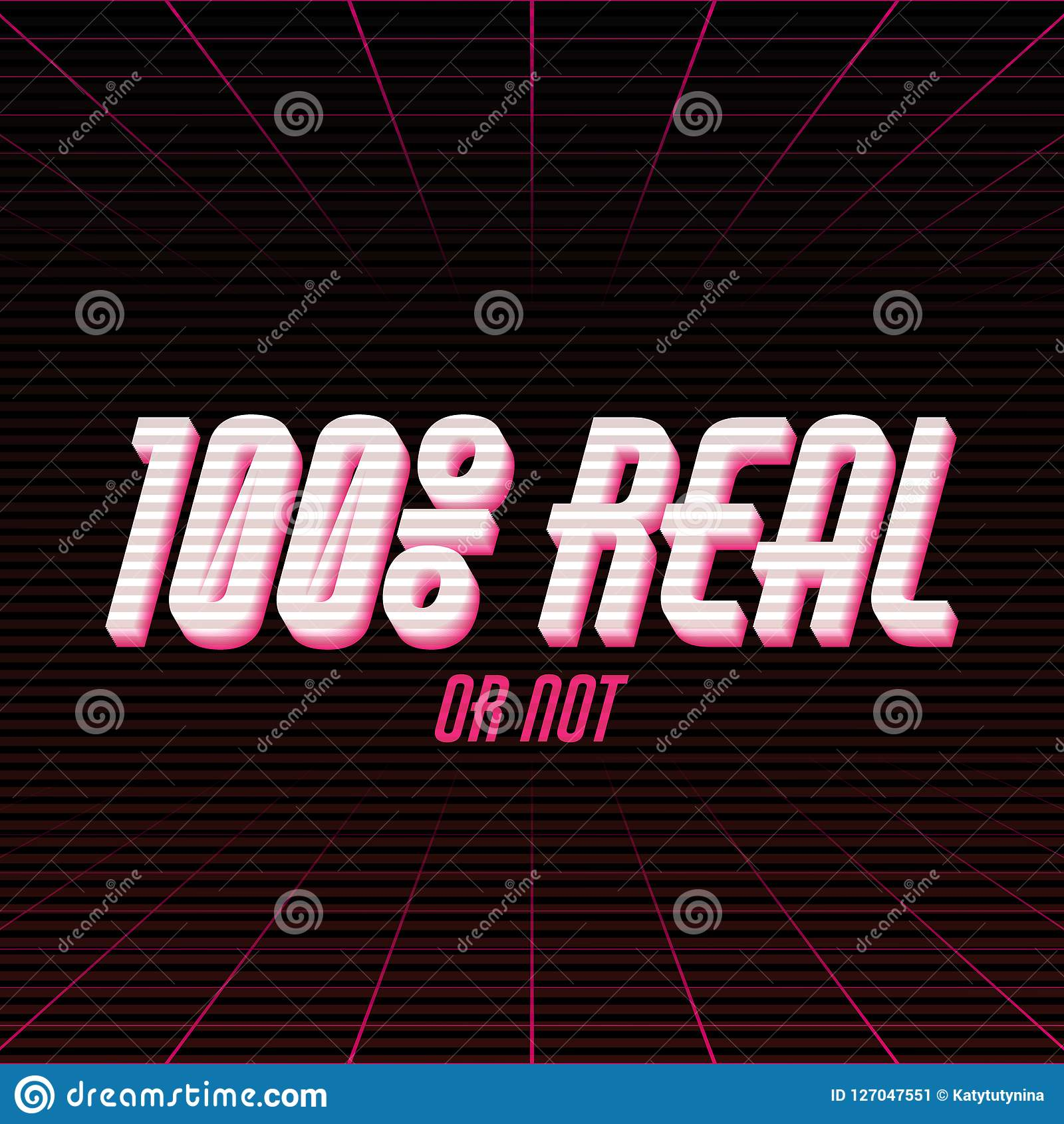 100 real or not vector poster made in vaporwave style stock