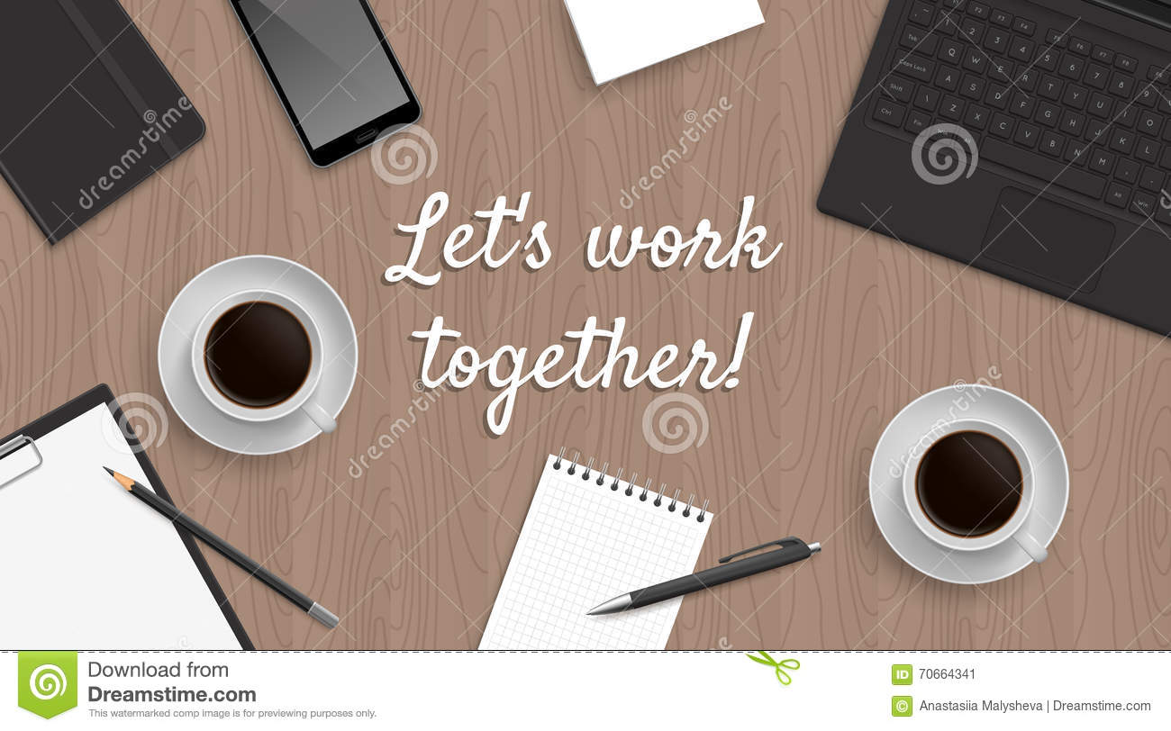 Realistic workplace table with quote  Let s work together