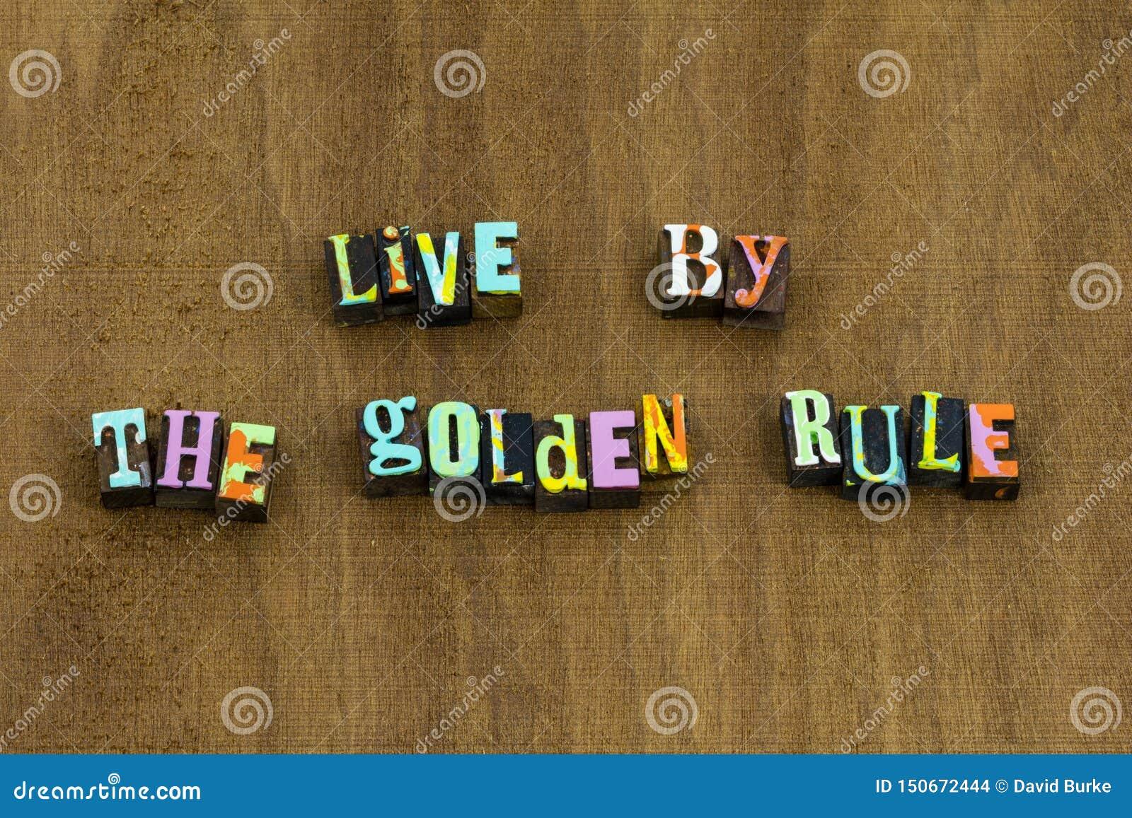 A regra de ouro viva faz até outro a bondade