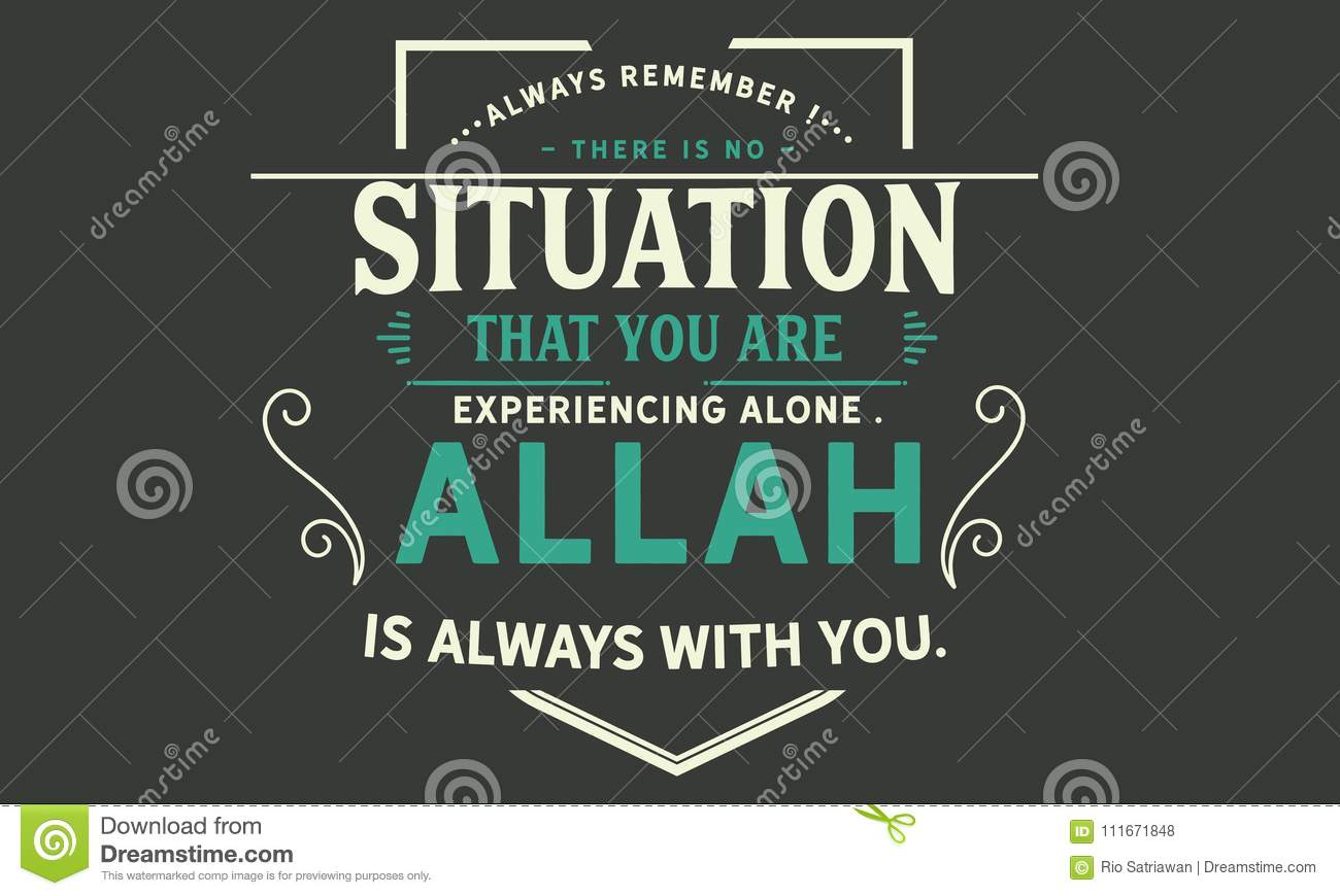 Always Remember There Is No Situation That You Are Experiencing