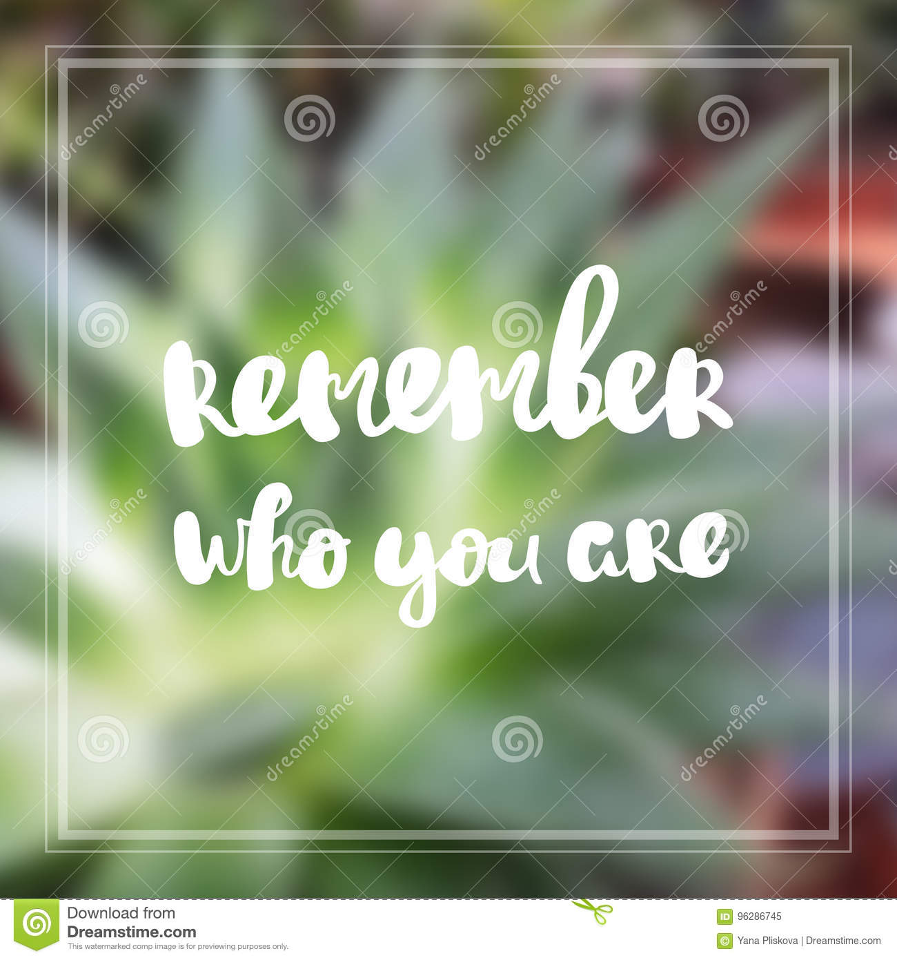 Remember Who You Are Inspiration And Motivation Quotes Stock Image