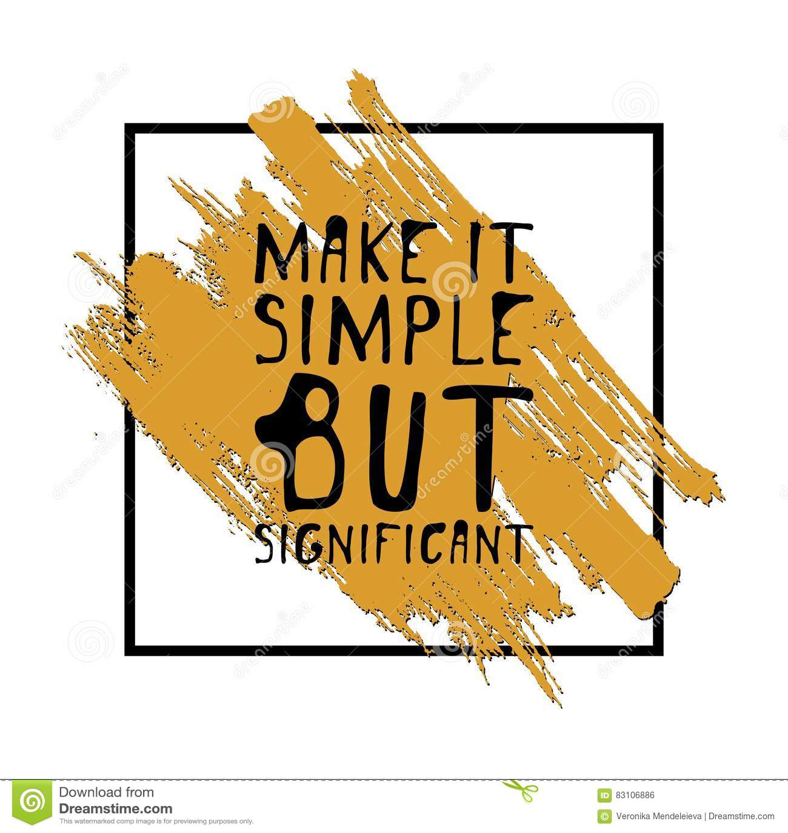 Rendez-le simple mais significatif Graphique tiré par la main de pièce en t Affiche typographique d impression