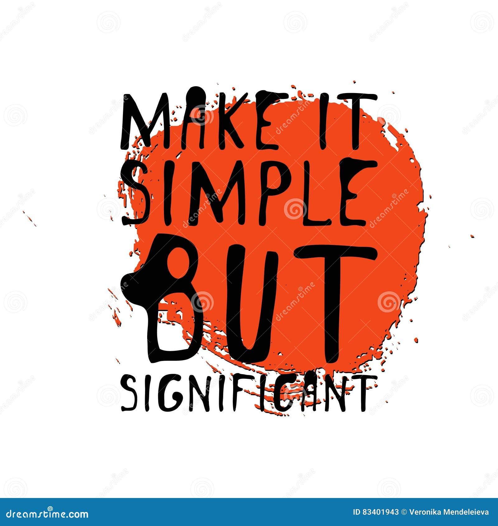 Rendez-le simple mais significatif Graphique tiré par la main de pièce en t Affiche typographique d impression Conception calligr