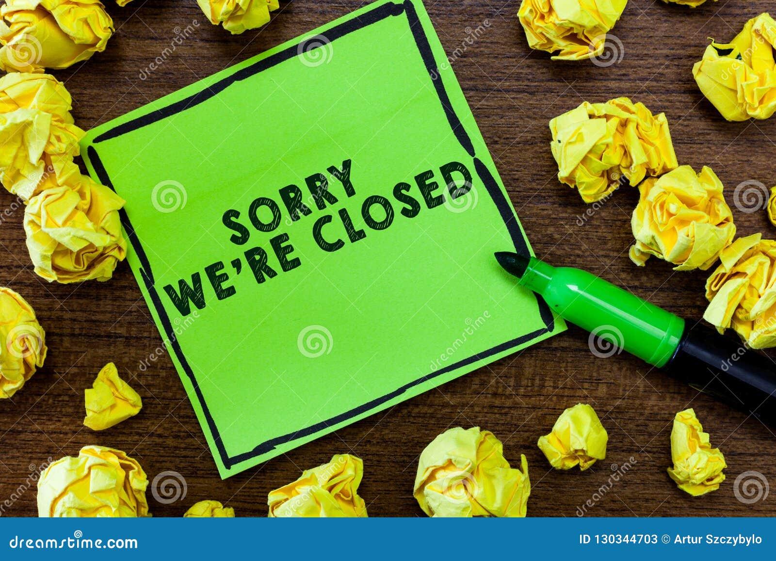 Représentation de signe des textes désolée nous au sujet de sommes fermés Expression conceptuelle de photo de signe non ouvert de