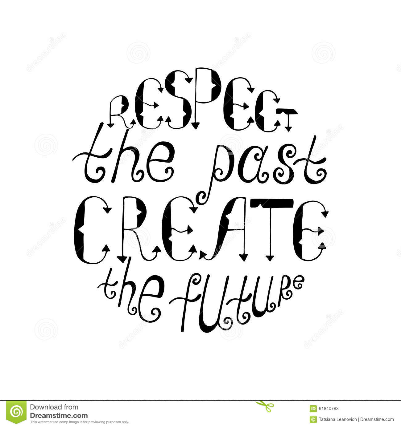 Respect The Past Create The Future Inspirational Quote Stock