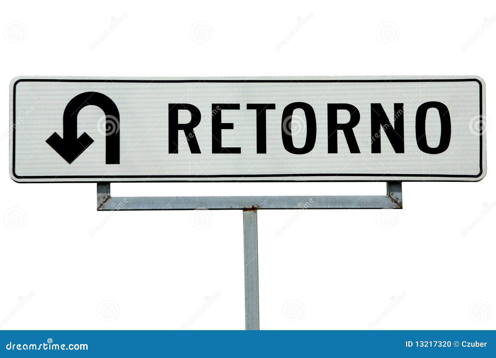 Retorno U-turn Sign Stock Photo - Image: 13217320
