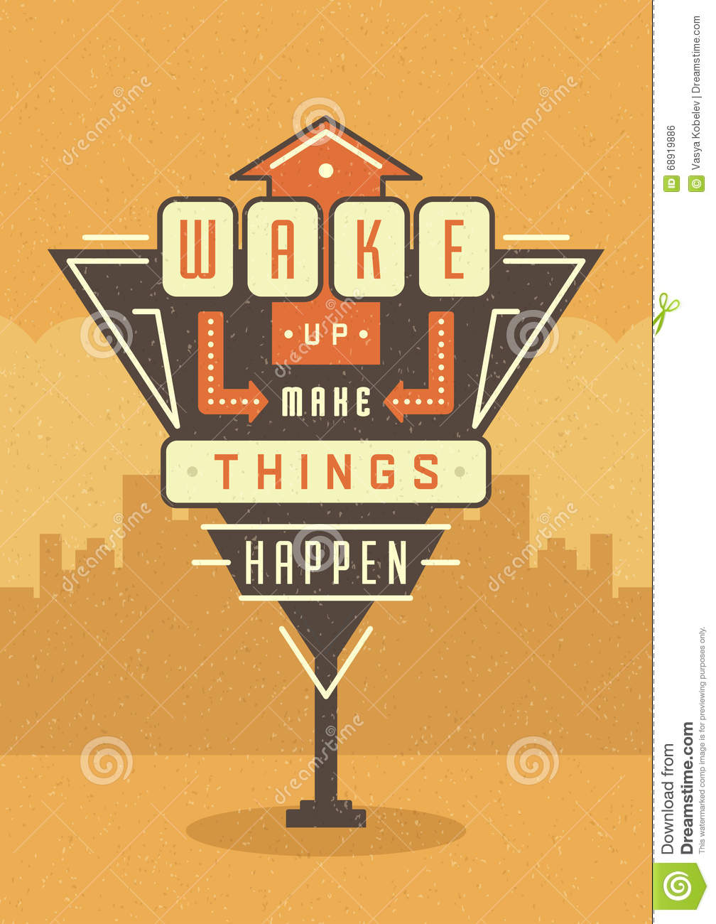Make a poster design - Retro Sign Billboard Typographic Quote Poster Design Wake Up Make Things Happen Stock Vector