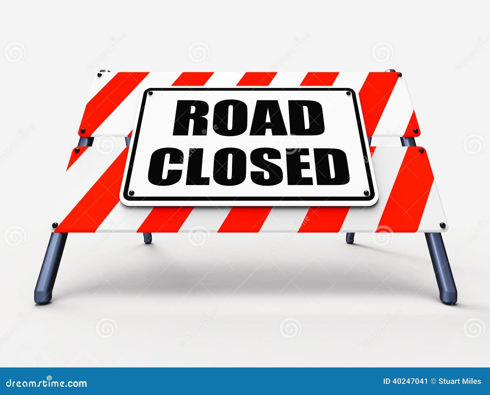 Road closed sign represents roadblock barrier or stock