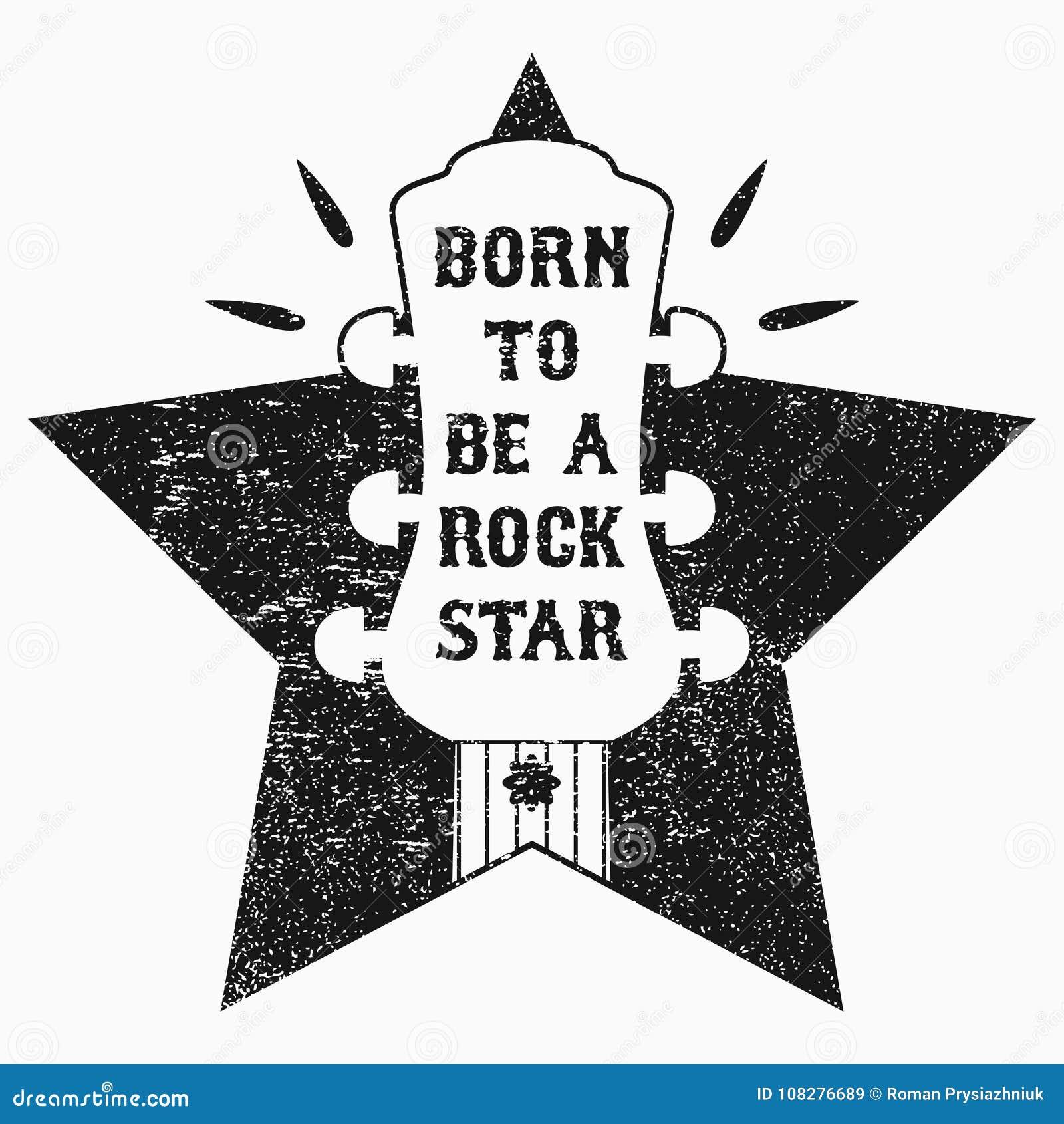 Rolki grunge muzyczny druk dla koszulki, odziewa, odzież, plakat z gitarą i gwiazda, Slogan - Urodzony być gwiazdą rocka wektor