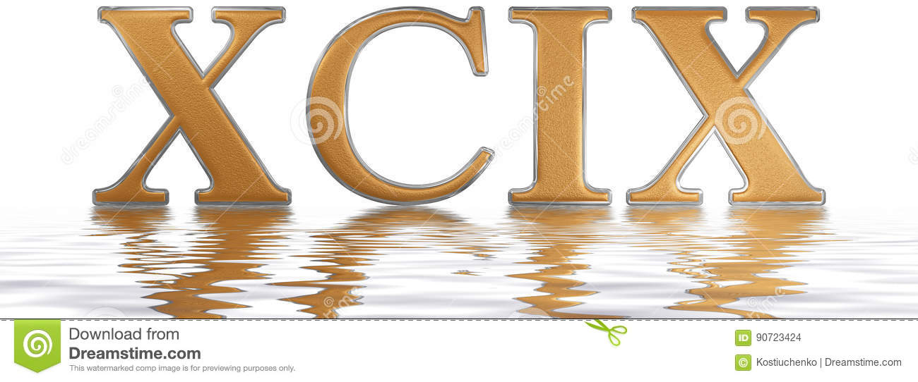 Roman Numeral XCIX Novem Et Nonaginta 99 Ninety Nine Reflected On The Water Surface Isolated White 3d Render