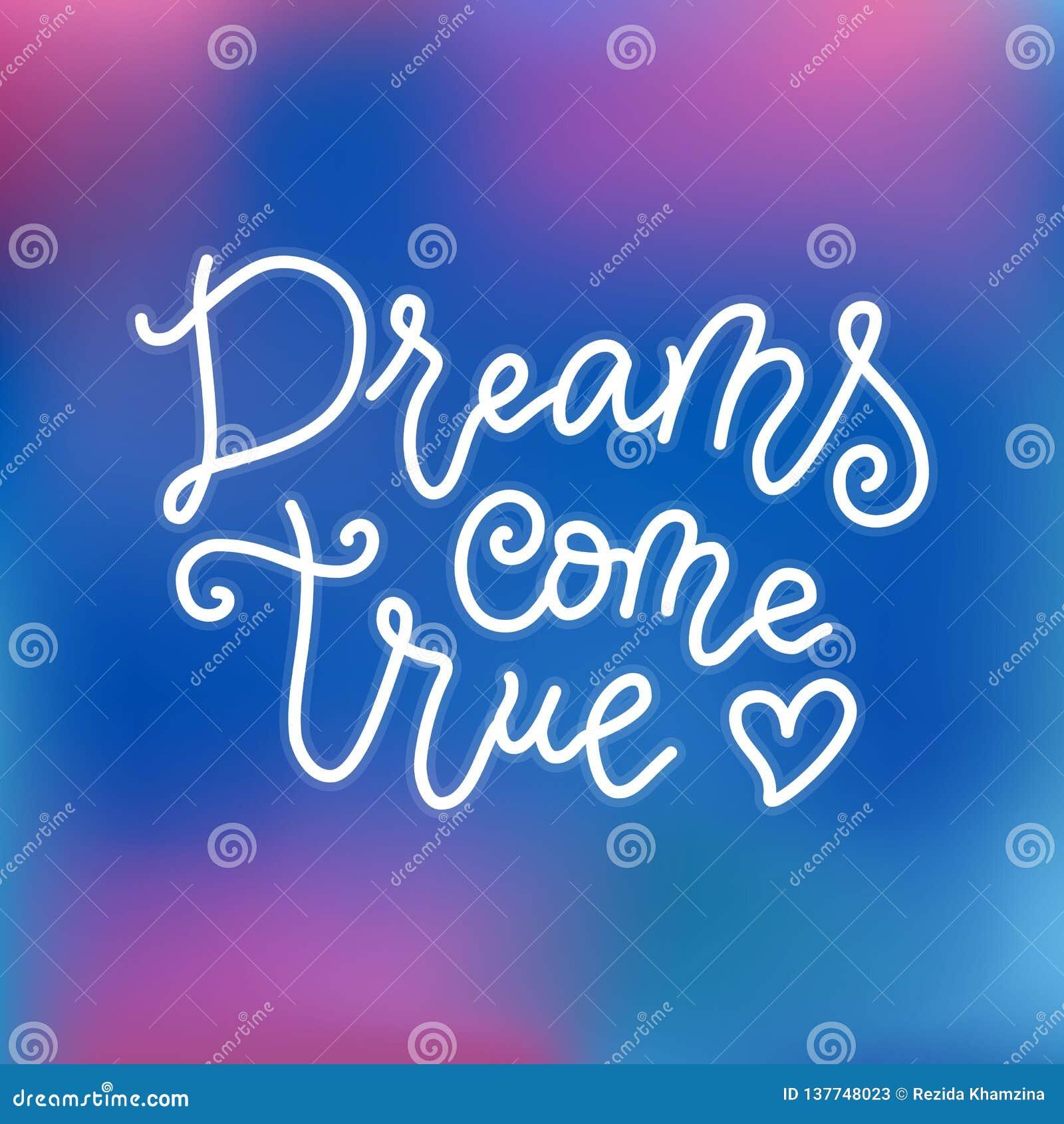 A rotulação moderna da caligrafia dos sonhos vem verdadeiro no branco no fundo azul cor-de-rosa na mono linha estilo