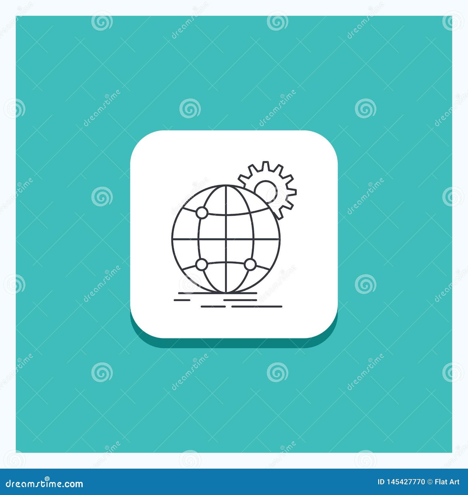 Runder Knopf f?r internationales, Gesch?ft, Kugel, weltweit, Gang Linie Ikone T?rkis-Hintergrund