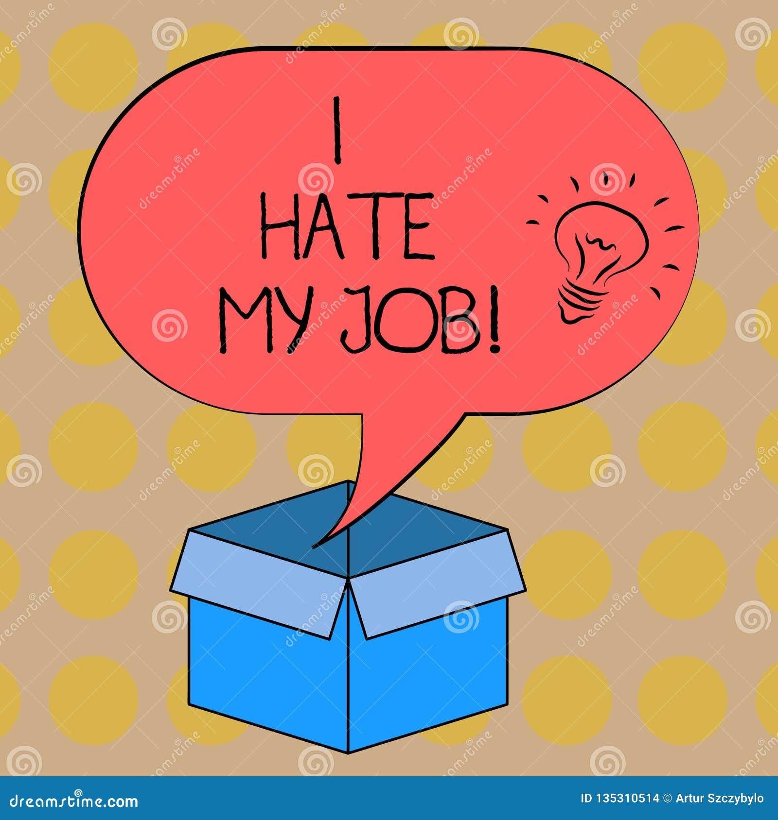 Słowa writing tekst Nienawidzę Mój pracę Biznesowy pojęcie dla Don t jak wyznaczający zadanie pracować pomysł ikonę lub robić Żad