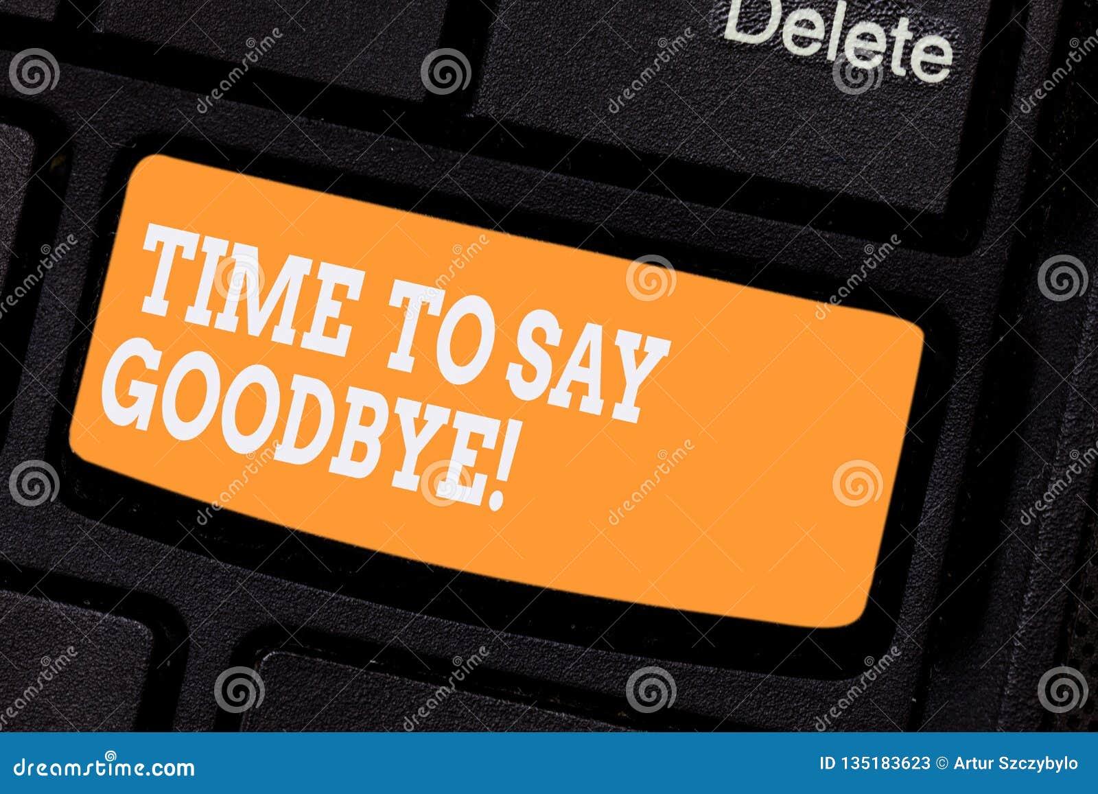 Słowa writing teksta czas Mówić Do widzenia Biznesowy pojęcie dla Separacyjnego momentu Opuszcza rozbicia pożegnanie Życzy Kończy