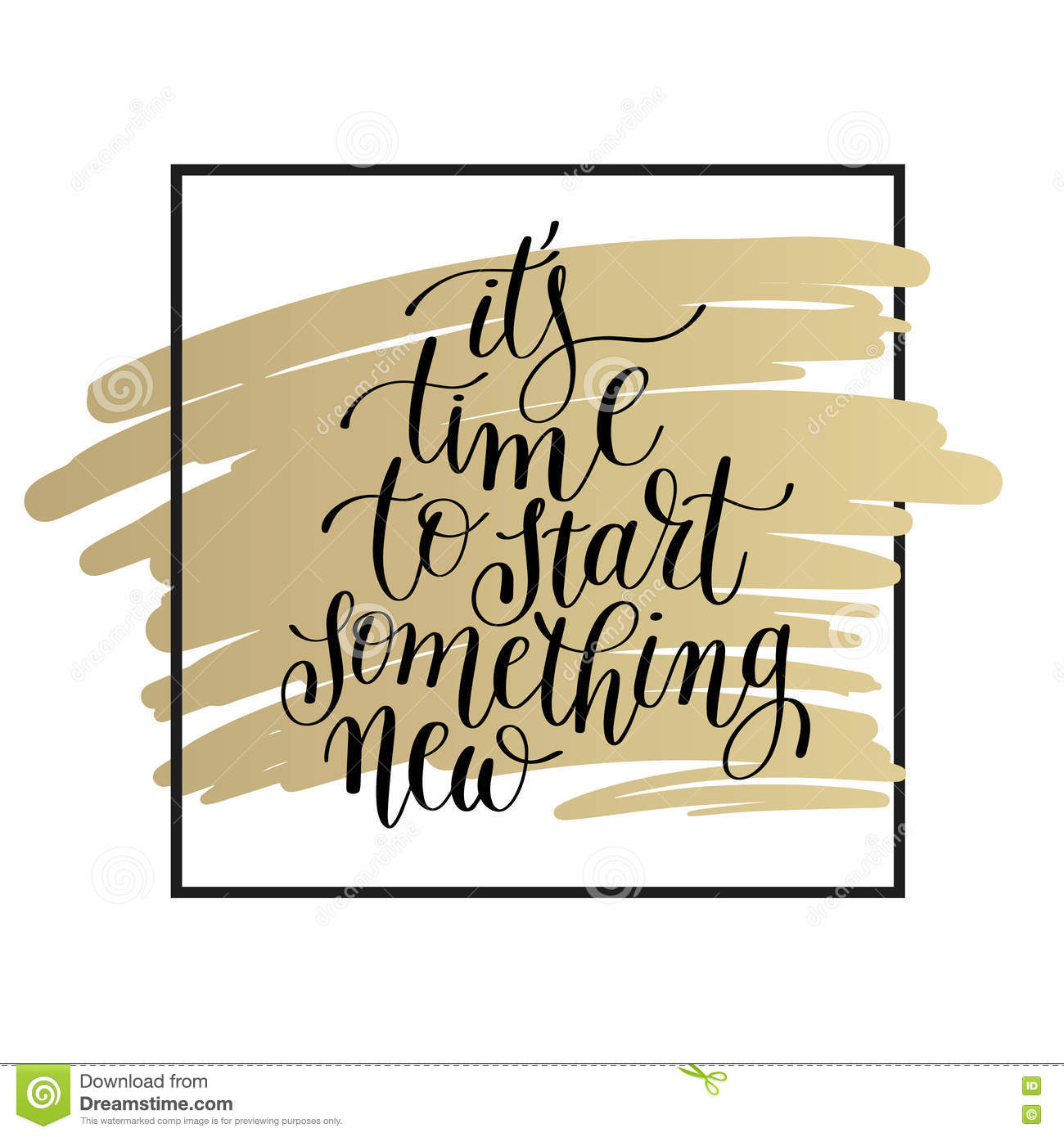 It`s Time To Start Something New Lettering Positive Quote Stock ...