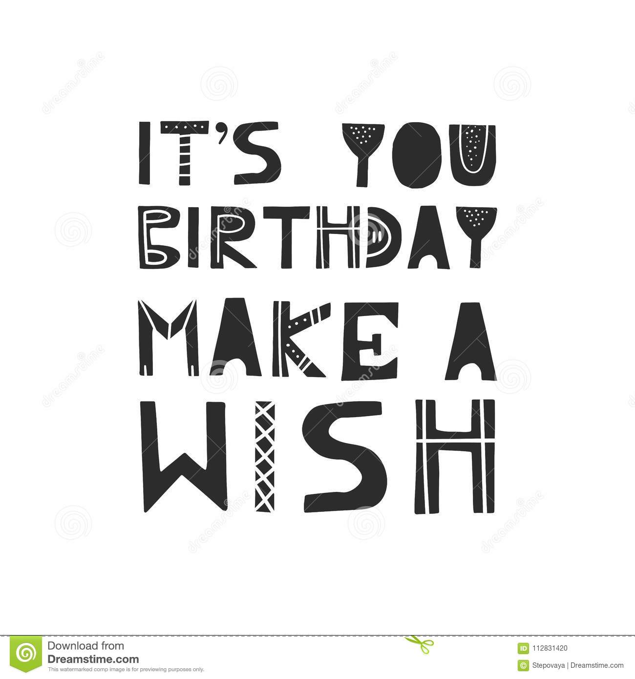 It`s Your Birthday Make A Wish   Cute Hand Drawn Nursery Birthda