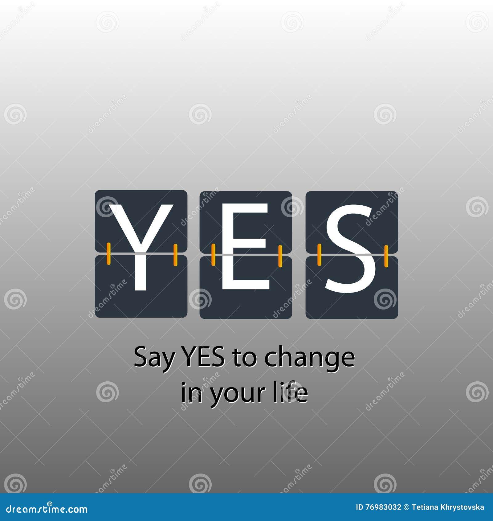 Sagen Sie ja zu ändern