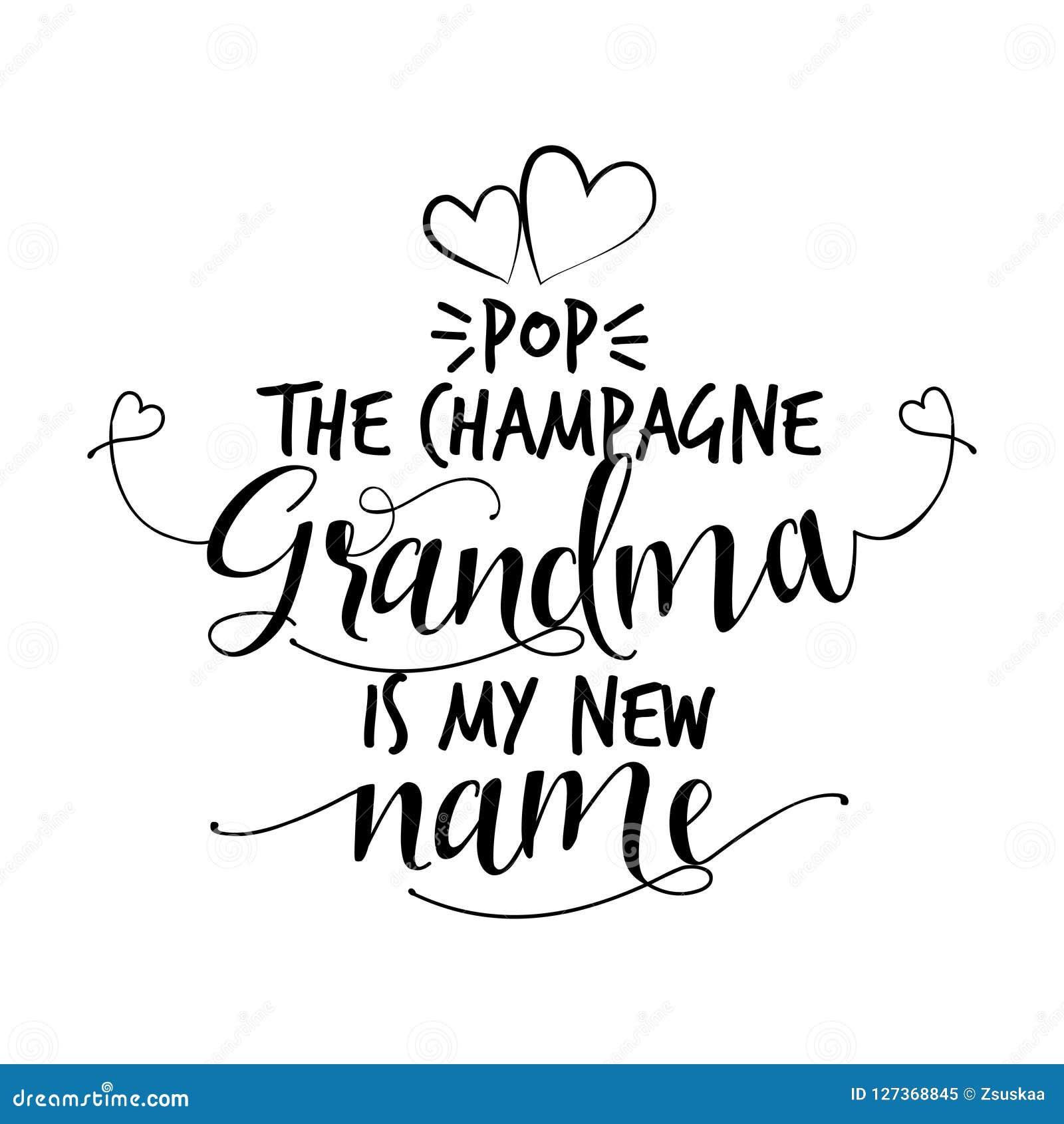 Sautez le champagne, grand-maman est mon nouveau nom